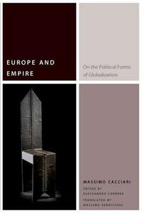 Europe and Empire: On the Political Forms of Globalization - Massimo Cacciari - cover