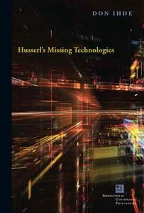 Husserl's Missing Technologies - Don Ihde - cover