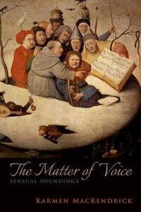 The Matter of Voice: Sensual Soundings - Karmen MacKendrick - cover