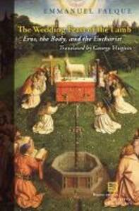The Wedding Feast of the Lamb: Eros, the Body, and the Eucharist - Emmanuel Falque - cover