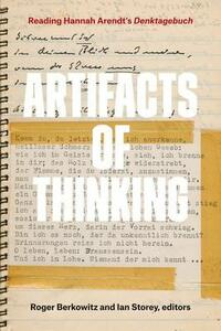 Artifacts of Thinking: Reading Hannah Arendt's Denktagebuch - cover
