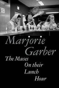The Muses on Their Lunch Hour - Marjorie Garber - cover