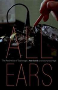 All Ears: The Aesthetics of Espionage - Peter Szendy - cover