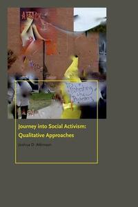 Journey into Social Activism: Qualitative Approaches - Joshua D. Atkinson - cover