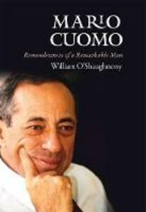 Mario Cuomo: Remembrances of a Remarkable Man - William O'Shaughnessy - cover