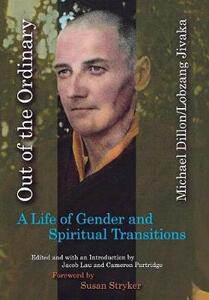 Out of the Ordinary: A Life of Gender and Spiritual Transitions - Michael Jivaka - cover