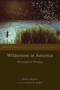 Wilderness in America: Philosophical Writings - Henry Bugbee - cover
