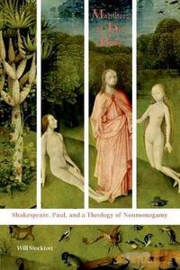 Members of His Body: Shakespeare, Paul, and a Theology of Nonmonogamy - Will Stockton - cover