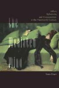 The Mediated Mind: Affect, Ephemera, and Consumerism in the Nineteenth Century - Susan Zieger - cover