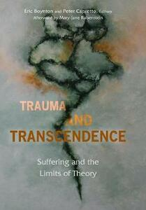 Trauma and Transcendence: Suffering and the Limits of Theory - cover