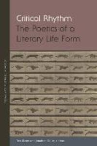 Critical Rhythm: The Poetics of a Literary Life Form - cover