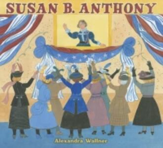 Susan B. Anthony - Alexandra Wallner - cover