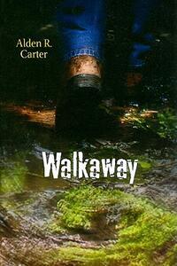 Walkaway - Alden R Carter - cover