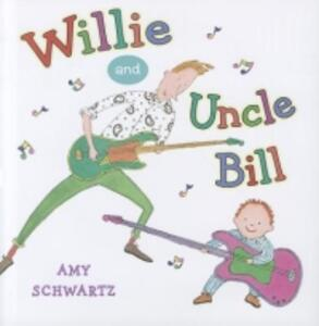 Willie and Uncle Bill - Amy Schwartz - cover