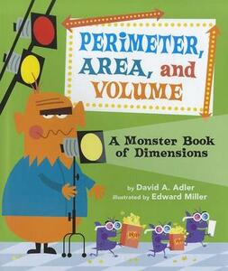 Perimeter, Area, and Volume: A Monster Book of Dimensions - David A Adler - cover