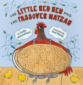 The Little Red Hen and the Passover Matzah - Leslie Kimmelman - cover