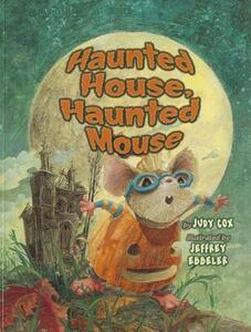 Haunted House, Haunted Mouse - Judy Cox - cover