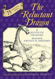 The Reluctant Dragon: 75th Anniversary Edition - Kenneth Grahame - cover