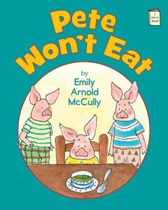 Pete Won't Eat - Emily Arnold McCully - cover