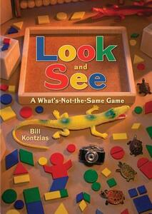 Look and See: A What's-Not-The-Same-Game - Bill Kontzias - cover