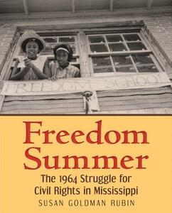 Freedom Summer: The 1964 Struggle for Civil Rights in Mississippi - Susan Goldman Rubin - cover