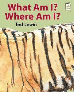 What Am I? Where Am I? - Ted Lewin - cover