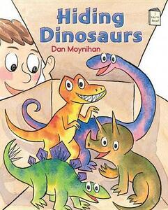 Hiding Dinosaurs - Dan Moynihan - cover