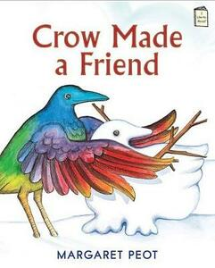 Crow Made a Friend - Margaret Peot - cover