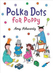Polka Dots for Poppy - Amy Schwartz - cover