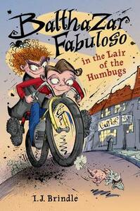 Balthazar Fabuloso in the Lair of the Humbugs - I J Brindle - cover