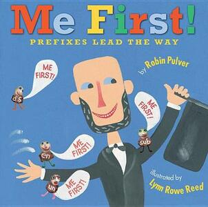Me First!: Prefixes Lead the Way - Robin Pulver - cover
