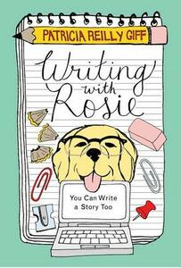 Writing with Rosie: You Can Write a Story Too - Patricia Reilly Giff - cover