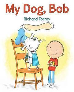 My Dog, Bob - Richard Torrey - cover