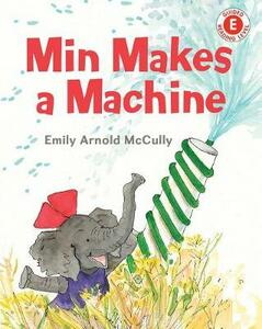 Min Makes A Machine - Emily Arnold McCully - cover
