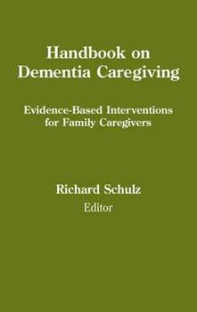 Handbook Fo Dementia Caregiving: Evidence-Based Interventions for Family Caregivers - cover