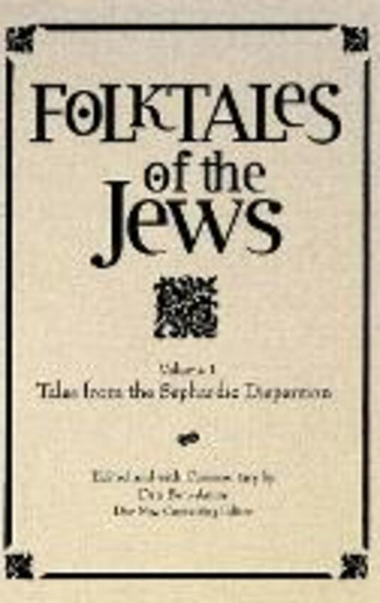 Folktales of the Jews, Volume 1: Tales from the Sephardic Dispersion - cover