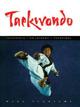 Taekwondo: Traditions, Philosophy, Techn