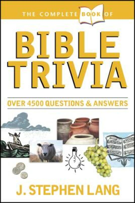 The Complete Book of Bible Trivia - J. Stephen Lang - cover