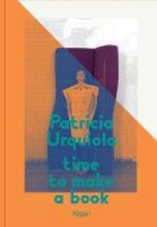 Patricia Urquiola: Time to Make a Book - Patricia Urquiola,Pedro Almodovar - cover