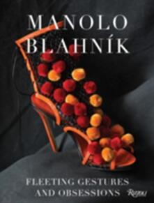 87b627d5d0e34 Manolo Blahnik: Fleeting Gestures and Obsessions - Manolo Blahnik - cover