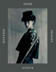 Dior Images: Paolo Roversi - Paolo Roversi,Grace Coddington - cover