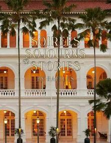 Soirees, Sojourns, and Stories: By Raffles - Natasha Fraser-Cavassoni - cover