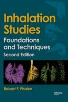 Inhalation Studies: Foundations and Techniques - Robert F. Phalen - cover