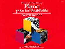 Piano pour les tout-petits. Préparatoire A - James Bastien - copertina