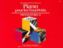 Piano pour les tout-petits. Préparatoire B - James Bastien - copertina
