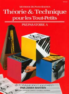 Theorie & technique pour les tout-petits. Préparatoire A - James Bastien - copertina