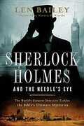 Libro in inglese Sherlock Holmes and the Needle's Eye: The World's Greatest Detective Tackles the Bible's Ultimate Mysteries Len Bailey