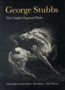 George Stubbs: The Complete Engraved Works - C.Lennox- Boyd,etc. - cover