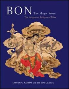Foto Cover di Bon - the Magic Word: The Indigenous Religion of Tibet, Libri inglese di Samten Gyaltsen Karmay,Jeff Watt, edito da Philip Wilson Publishers Ltd