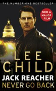 Libro in inglese Jack Reacher: Never Go Back  - Lee Child